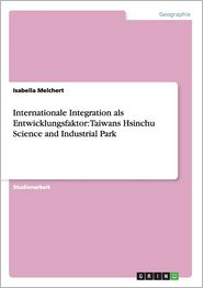 Internationale Integration ALS Entwicklungsfaktor: Taiwans Hsinchu Science and Industrial Park