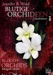 Blutige Orchideen-Bloody Orchids 1: Teil 1 - dendrobium