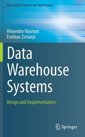 Data Warehouse Systems: Design and Implementation