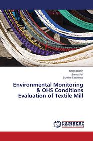 Environmental Monitoring & OHS Conditions Evaluation of Textile Mill - Hamid Almas, Saif Samia, Tasawwar Sumbal