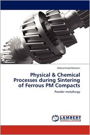 Physical & Chemical Processes during Sintering of Ferrous PM Compacts - Momeni Mohammad