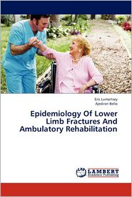 Epidemiology Of Lower Limb Fractures And Ambulatory Rehabilitation