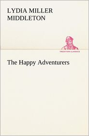 The Happy Adventurers - Lydia Miller Middleton
