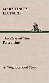 The Pleasant Street Partnership a Neighborhood Story - Mary Finley Leonard