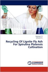 Recycling Of Lignite Fly Ash For Spirulina Platensis Cultivation