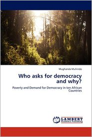 Who Asks for Democracy and Why? - Muhindo Mughanda