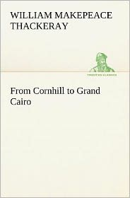 From Cornhill to Grand Cairo - William Makepeace Thackeray