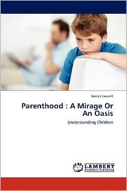 Parenthood : A Mirage Or An Oasis