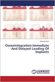 Osseointegration: immediate And Delayed Loading Of Implants