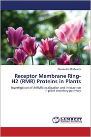 Receptor Membrane Ring-H2 (RMR) Proteins in Plants