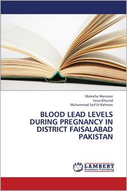 Blood Lead Levels During Pregnancy in District Faisalabad Pakistan