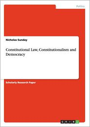 Constitutional Law, Constitutionalism and Democracy