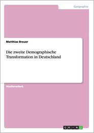 Die zweite Demographische Transformation in Deutschland (German Edition)