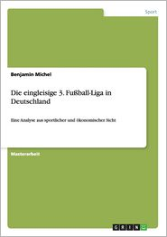 Die eingleisige 3. Fuball-Liga  in Deutschland (German Edition)
