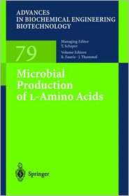 Microbial Production of L-Amino Acids - Robert Faurie (Editor), Jurgen Thommel (Editor)