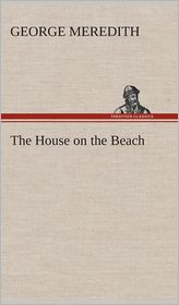 The House on the Beach - George Meredith