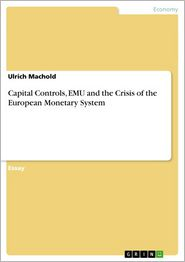 Capital Controls, EMU and the Crisis of the European Monetary System - Ulrich Machold