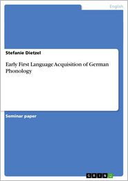 Early First Language Acquisition of German Phonology - Stefanie Dietzel