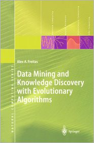 Data Mining and Knowledge Discovery with Evolutionary Algorithms - Alex A. Freitas