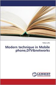 Modern Technique in Mobile Phone, DTV&Networks - Lafta Yahya