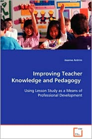 Improving Teacher Knowledge And Pedagogy - Joanne Antrim