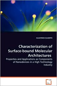 Characterization of Surface-Bound Molecular Architectures - Properties and Applications as Components of Nanodevices in a High Technology Industry - Sulayman Oladepo