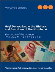 Hey! Do you know the History and Evolution of the Numbers? - Mohamed El Bahry