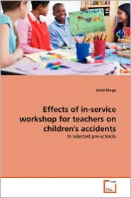 Effects Of In-Service Workshop For Teachers On Children's Accidents - Juliet Mugo