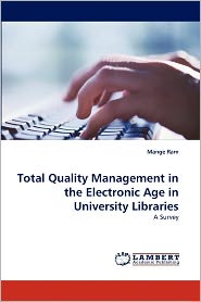 Total Quality Management In The Electronic Age In University Libraries - Mange Ram