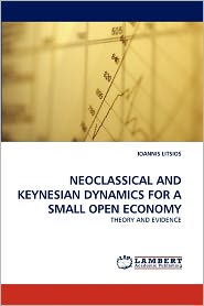 Neoclassical And Keynesian Dynamics For A Small Open Economy - Ioannis Litsios