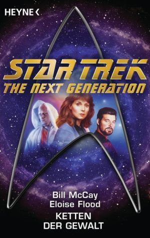 Star Trek - The Next Generation: Ketten der Gewalt: Roman