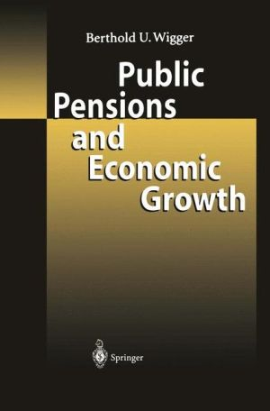 Public Pensions and Economic Growth - Berthold U. Wigger
