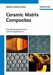 Ceramic Matrix Composites: Fiber Reinforced Materials and Their Applications - Krenkel, Walter