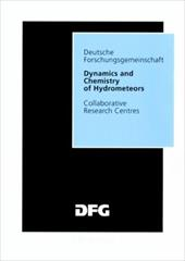 "Dynamics and Chemistry of Hydrometeors: Final Report of the Collaborative Research Centre 233 ""Dynamik Und Chemie Der Meteore - Jaenicke, Ruprecht"