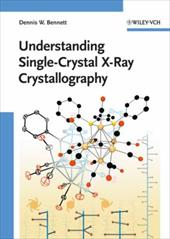 Understanding Single-Crystal X-Ray Crystallography - Bennett, Dennis W.