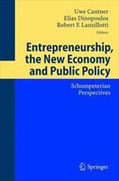 Entrepreneurship, the New Economy and Public Policy: Schumpeterian Perspectives - International Schumpeter Society / Cantner, U. / Cantner, Uwe