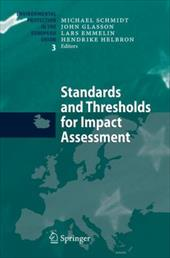 Standards and Thresholds for Impact Assessment - Schmidt, Michael / Glasson, John / Emmelin, Lars