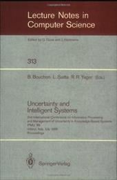 Uncertainty and Intelligent Systems: 2nd International Conference on Information Processing and Management of Uncertainty in Knowl - Bouchon-Meunier, Bernadette / Saitta, Lorenza / Yager, Ronald R.