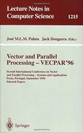 Vector and Parallel Processing - Vecpar'96: Second International Conference on Vector and Parallel Processing - Systems and Applic - Palma, Jose / Palma, Jose M. L. M. / Dongarra, Jack