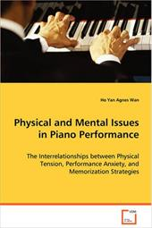Physical and Mental Issues in Piano Performance - Wan, Ho Yan Agnes