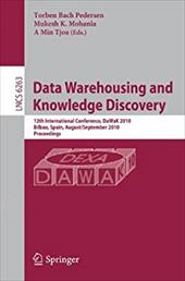 Data Warehousing and Knowledge Discovery: 12th International Conference, DaWaK 2010, Bilbao, Spain, August/September 2010, Proceed - Petersen, Torben Bach / Mohania, Mukesh K. / Tjoa, A. Min