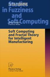 Soft Computing and Fractal Theory for Intelligent Manufacturing - Fleischmann, ISA / Castillo, O. / Melin, P.