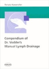Compendium of Dr. Vodder's Manual Lymph Drainage - Kasseroller, Reato MD / Kasseroller, Renato MD