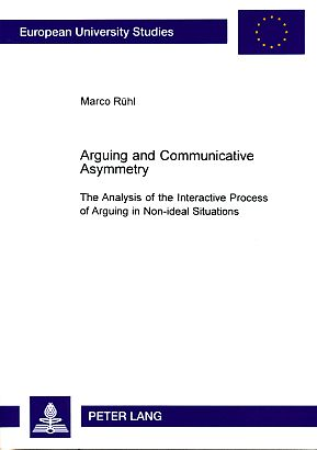 Arguing and Communicative Asymmetry (European University Studies: French Language and Literature, 13)