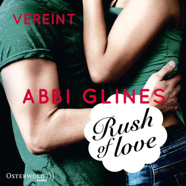 Rush of Love - Vereint (Rosemary Beach 3), Hörbuch, Digital, 424min - Abbi Glines
