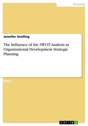The Influence of the SWOT Analysis in Organizational Development Strategic Planning - Jennifer Snelling