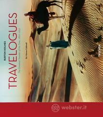 Travelogues. The greatest traveler of his time 1892-1952. Ediz. inglese - Holmes Burton