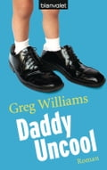 Daddy Uncool - Greg Williams, Wolfgang Thon