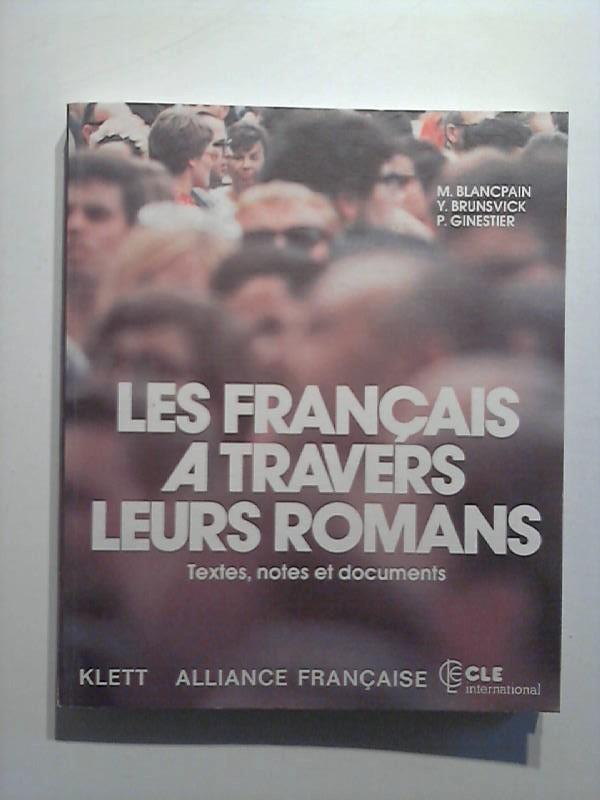 Les Francais a travers leurs romans. Textes, notes et documents - Blancpain, Marc, Yves Brunsvick und Paul Ginestier