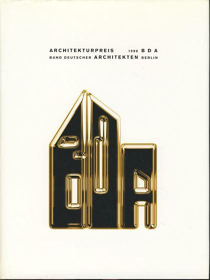 Architekturpreis Berlin 1998 - (kartoniert !) Bund Deutscher Architekten (BDA) Berlin